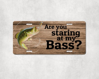 Are You Staring at My Bass Fishing Enthusiast Customized License Plate