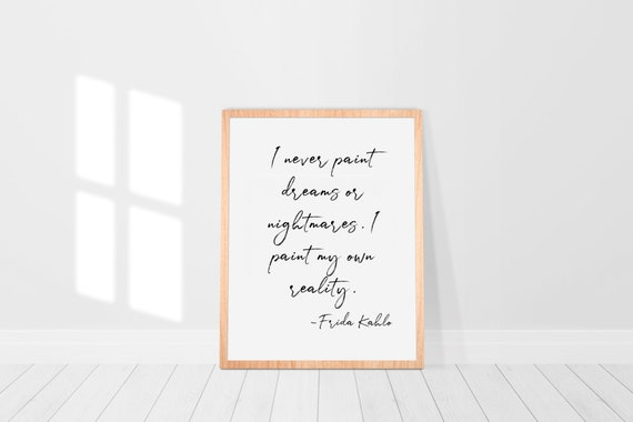 I Paint My Own Reality Frida Kahlo Quote CANVAS
