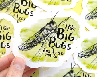 """waterproof vinyl sticker, insect lover sticker """"I like big bugs and I can not lie"""", insect sticker watercolor"""