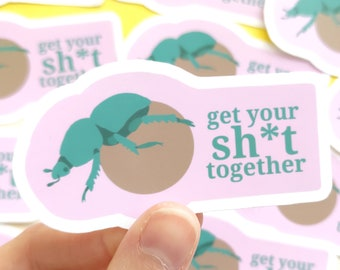 Funny sticker for insect berd, get yout shit together, bug sticker as vinyl laptop sticker
