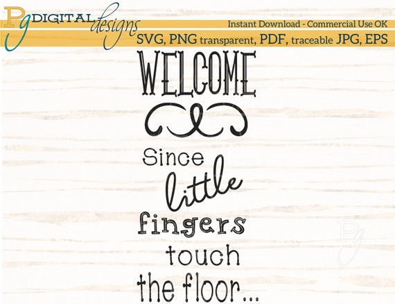Welcome Sign Svg Please Remove Shoes Since Little Fingers Etsy