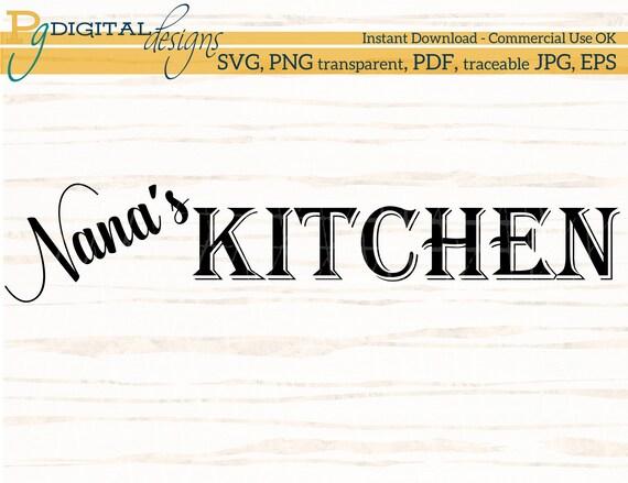 Kitchen Svg Nana S Kitchen Sign Customize Name Kitchen Etsy