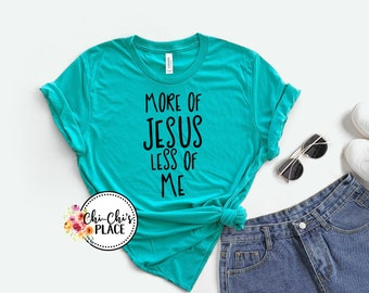 More of Jesus, Less of Me Sublimation T-Shirt