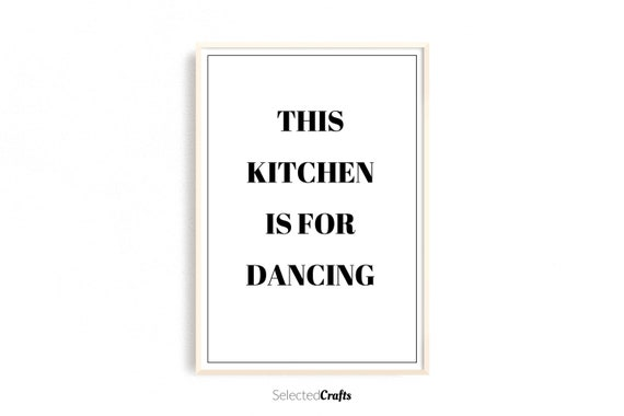 This Kitchen Is for Dancing Art Print, A Instant Downloadable Digital File | Kitchen Printable | Wall Art | Kitchen Wall Art | Kitchen Print