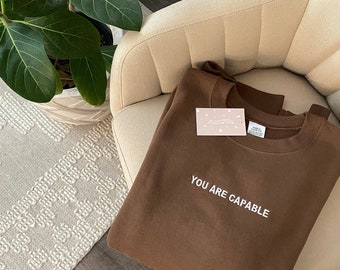 EMBROIDERED | you are capable | positive affirmations sweatshirt | UNISEX pullover crewneck | minimalist | mental health | gift for birthday