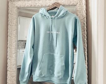 you are capable | positive affirmations sweatshirt | UNISEX pullover hoodie sweatshirt | minimalist | mental health | gift for birthday