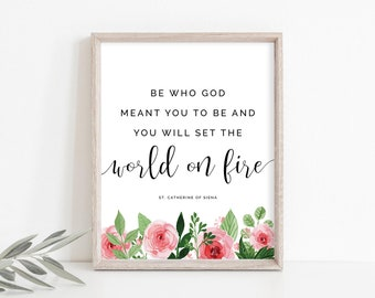 Be Who God Meant You To Be Wall Art, St. Catherine of Siena Quote, Catholic Print, Saint Quote, Confirmation Gift, Instant Download