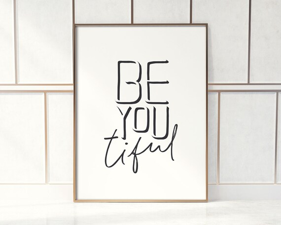 Be you tiful quote print, Inspirational printable wall art, Girl bathroom bedroom decor, Modern typography poster, Instant digital download