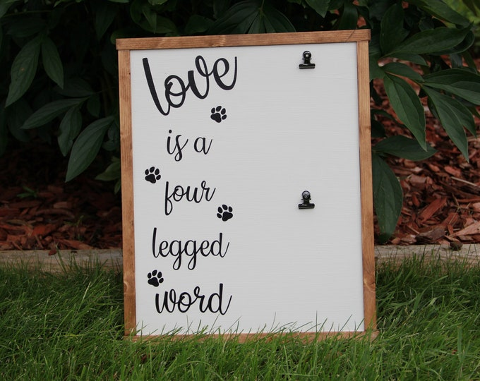 Love Is A Four Legged Word - Pet - Dog - Cat - Hand Crafted