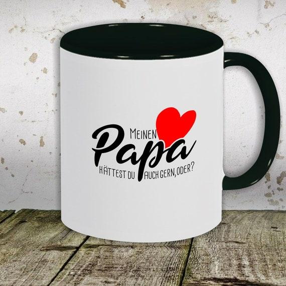 """kleckerliese Kaffeeasse Motiv """"Meine Papa hättest du auch gern oder?"""", Tasse Teetasse Milch Kakao"""