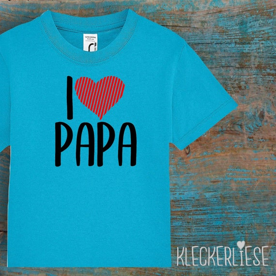 """Kids Baby Shirt Toddler """"I Love Papa"""""""