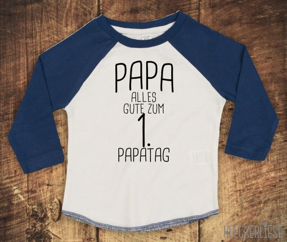 "Kleckerliese Baby Kinder T-Shirt Langarmshirt  ""Papa alles Gute zum 1. Papatag"" Raglan-Ärmel Jungen Mädchen Vatertag"
