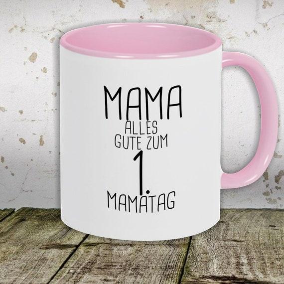 """kleckerliese Kaffeeasse Motiv """"Mama Alles Gute zum 1. Mamatag"""", Tasse Teetasse Milch Kakao Muttertag"""