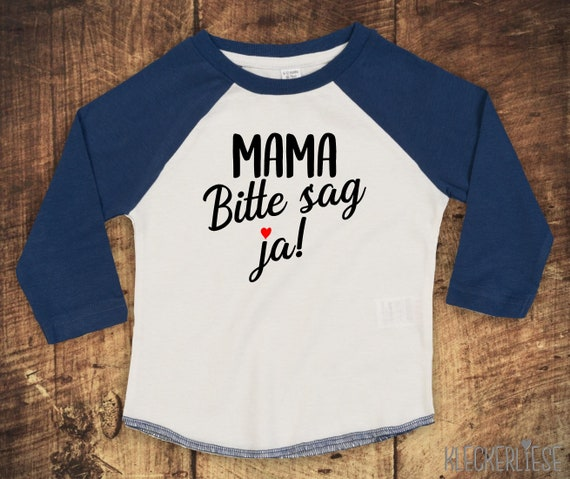 """Kleckerliese Baby Kids T-Shirt Long Sleeve Shirt """"Please Tell Mom You Want To Marry Dad"""" Raglan Sleeves"""