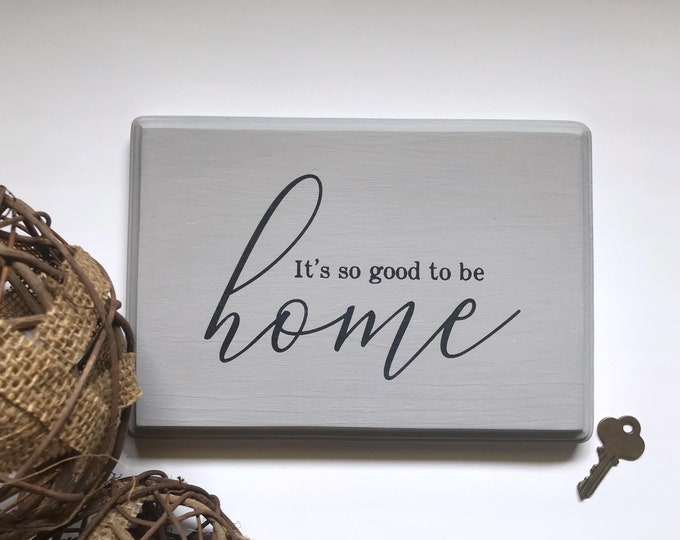 It's So Good to be Home Sign/Wall Decor