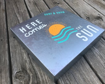 Here Comes the Sun Sign - painted galvanized metal