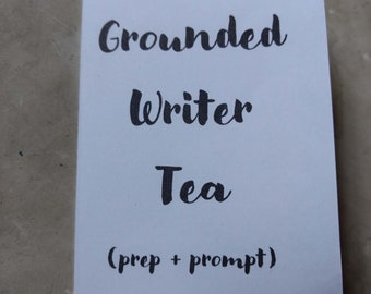 Grounded Writer Tea (prompt + prep)