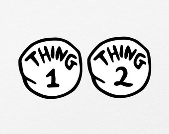 Thing 1 and Thing 2 SVG, Dr. Seuss SVG, Thing 1 and 2 Instant download, png, vector, eps, jpeg, dxf