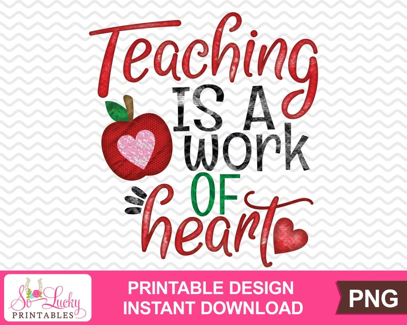 Teaching is a work of heart watercolor printable sublimation design Digital download Printable graphic design PNG