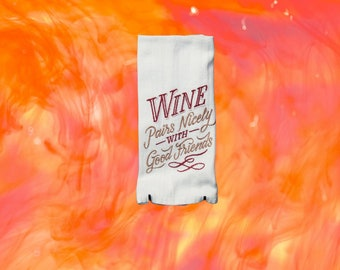 Funny embroidered towel / Wine pairs nicely with good friends/ fathers day gifts