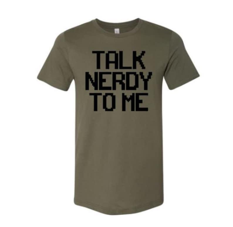 Humor Gamer Tee Graphic Tee Unisex Tee Gift For Her Gamer Apparel Nerd Shirt Talk Nerdy To Me Gift For Him Trendy Gift For Nerd