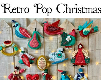 12 Days of Christmas Ornaments RETRO Pop Finished Handmade Felt and Beaded  Style 010 - 6 WEEKS Delivery