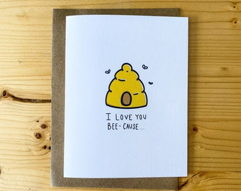 I Love You Bee-Cause ...   Greeting Card