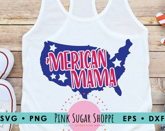 4th of July SVG - Independence Day svg - Merica svg - USA svg - Merican Mama - America - July 4 - Patriotic svg Cut File -Cricut -Silhouette