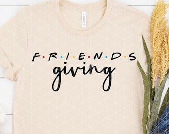Friendsgiving Svg, Friendsgiving Shirt - Friendsgiving Png - Thanksgiving Svg - Thanksgiving Shirt - Cut File - Cricut - Silhouette