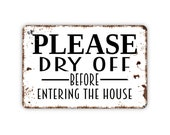 Please Dry Off Before Entering The House Sign, Funny Metal Sign For Swimming Pool House