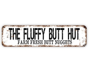 The Fluffy Butt Hut Chicken Metal Sign, Funny Farm Fresh Butt Nuggets Eggs Kitchen Custom, Rustic Street Sign or Door Name Plate Plaque