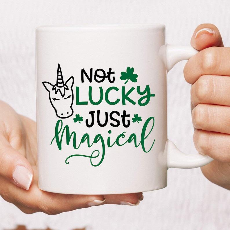 Not Lucky Just Magical Coffee Mug  Unicorn Mug  Unicorn image 0