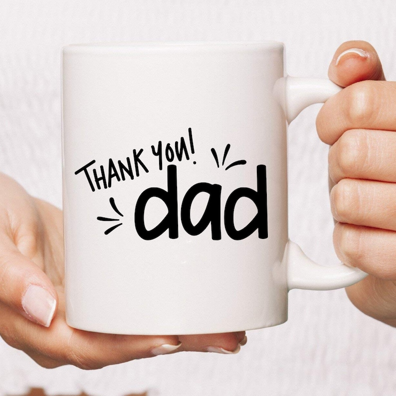 Thank You Dad Coffee Mug  Dad Gift  Father's Day Gift  image 0