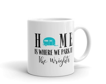 CUSTOM Home Is Where We Park It Mug - YOUR name and camper color - RV coffee mug - camper mug
