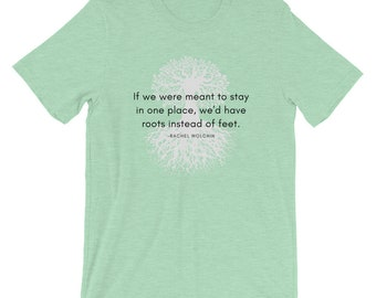 If We Were Meant To Stay In One Place, We'd Have Roots Instead Of Feet T-Shirt, Unisex, Nomad T-Shirt, Camping T-Shirt
