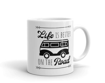 Life Is Better On The Road Mug, RV Mug, Camper Mug, Travel Coffee Cup