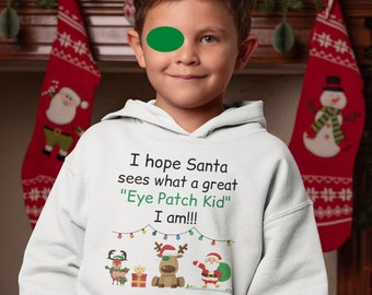 I Hope Santa Sees Me Wearing My Eye Patch Christmas Fleece Pullover/Eye Patch Christmas Gifts/Eye Patch Streetwear Toddlers/Amblyopia/Vision