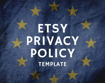 Etsy Shop Privacy Policy Template - One-Click, Fill in the Blanks, Copy-Paste Privacy Policy Required by GDPR and Prepared by Lawyer