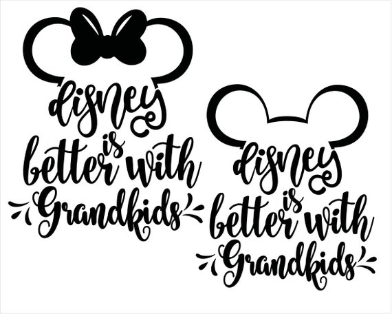 Disney Is Better With Grandkids Svg Files Disney Silhouette Etsy