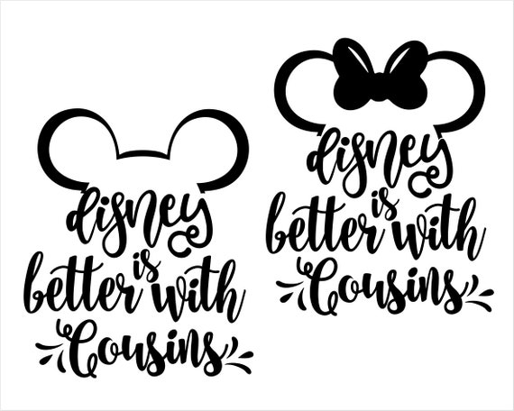 Disney Is Better With Cousins Svg Files Disney Silhouette Etsy