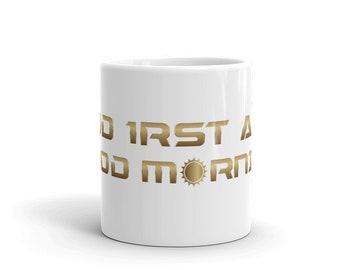 God First and Good Morning Mug