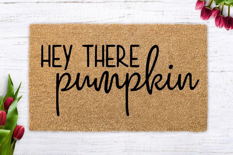 Hey There Pumpkin funny doormat welcome mat unique birthday image 0
