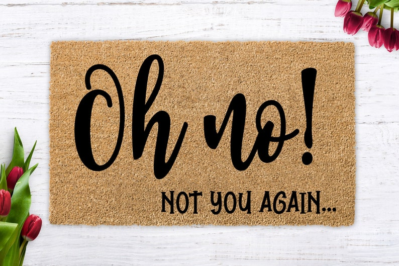 Oh No Not You Again funny doormat unique birthday present image 0