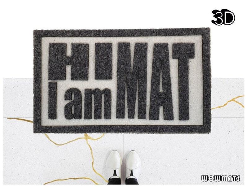 Hi I am Mat Doormat 3D doormat Hi I am Mat Funny Door mat image 0