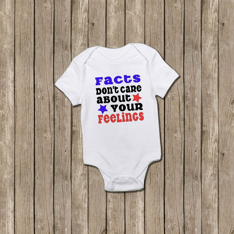 Funny Baby Gift Reveal Facts Don/'t Care About Your Feelings Announcement Daily Wire Shapiro Baby Shirt New Baby Gift Political