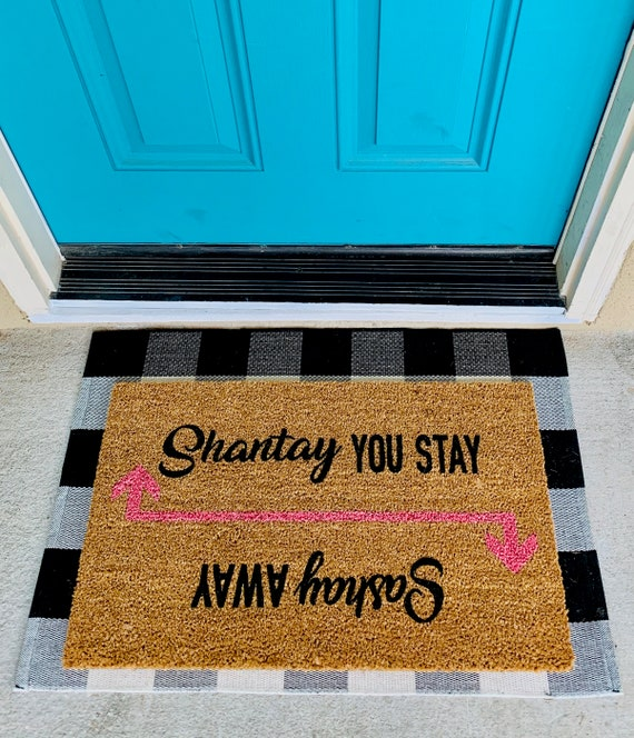 Shantay You Stay Sashay Away Funny Doormat Rupaul S Drag Etsy