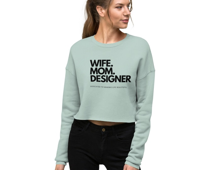 Wife Mom DESIGNER Crop Sweatshirt Mom Crop Sweatshirt   DESIGNER Mama Shirt   Gift for Mom   Boss Babe Gift   Girl BossCrop Sweatshirt 