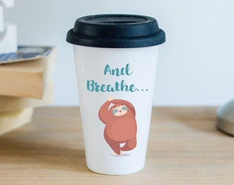 """Ceramic Travel Mug - """"And Breathe"""" Relaxed Sloth. Tea, Coffee, Ceramic Travel Mug, Cup With Silicon Lid."""