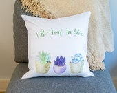 16 quot Cushion Pillow Cover quot I Be-Leaf In You quot Potted Succulent Plants. House Warming, Home Decor, Decorative Cushions
