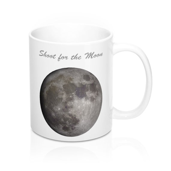 shoot for the moon white background mug 11oz etsy etsy